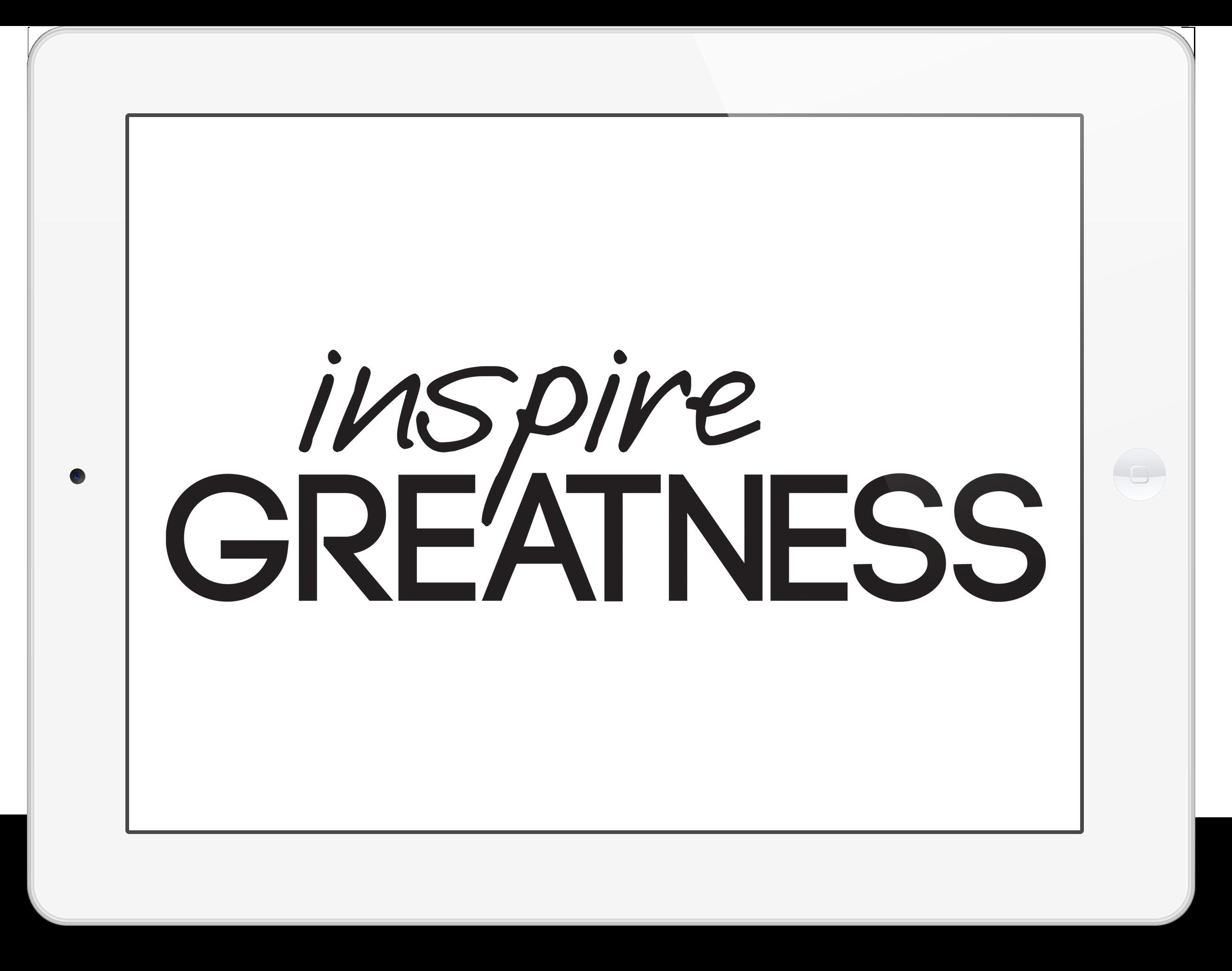 inspire greatness