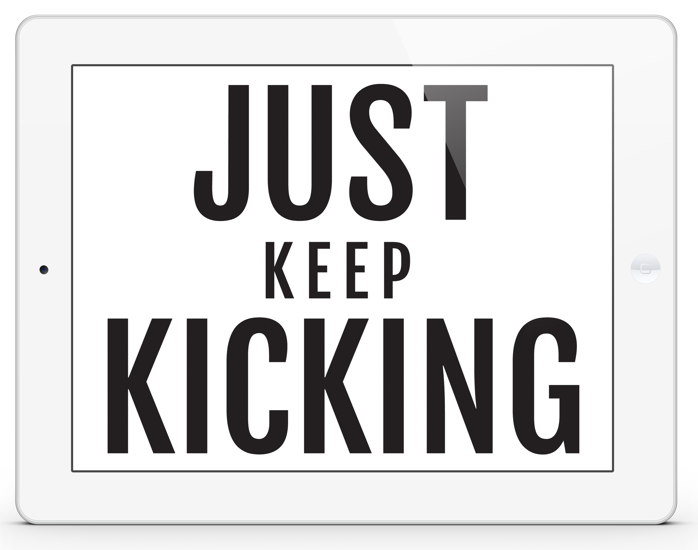 just keep kicking